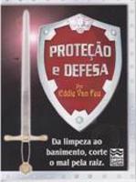 Proteção e defesa da limpeza ao banimento, corte o mal pela raiz