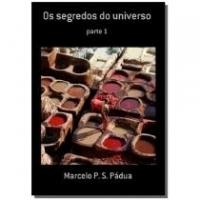 Os segredos do universo - Autor independente