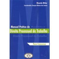 Manual Prático de Direito Processual do Trabalho - Para Concursos