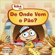 Kika em : de Onde Vem o Pão ?