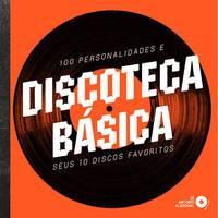 Discoteca Básica:100 Personalidades e Seus 10 Discos Favoritos