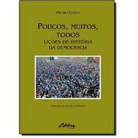 Poucos Muitos Todos Lições de História da Democracia 2012 Edição 1