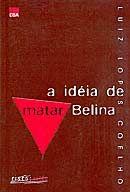 A Idéia de Matar Belina