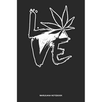 Marijuana Notebook: Dotted Log Book For Pot Smoker And Leaf Lover: Cannabis Sativa Journal - Love Gift