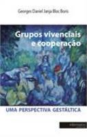 Grupos Vivenciais e Cooperação: Uma Perspectiva Gestáltica