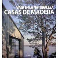 Vivir en la Naturaleza: Casas de Madera