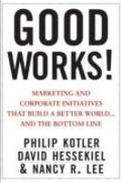 Good works! - marketing and corporate initiatives