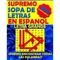 Supremo Sopa de Letras En Espanol Letra Grande: Spanish Word Search Books for Adults Large Print. Búsqueda de Palabras Para Adultos (Spanish Edition)