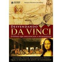 Desvendando da Vinci o Gênio Que Influenciou A Humanidade