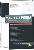 Maria da Penha - Comentários a Lei Nº 11.340-06 - Biológicos, Criminais, Históricos e Psicológicos
