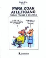 Para Zoar Atleticano - Piadas Frases e Charges - Humor