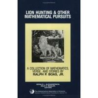 Lion Hunting And Other Mathematical Pursuits