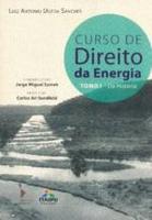 Curso De Direito Da Energia - Tomo 1 - Da História
