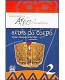 Artes do Corpo - Col. Memória Afro-brasileira 2