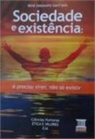 Sociedade e existência - É preciso viver, não só existir - eja