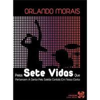 Orlando Morais: Pelas Sete Vidas Que Pertencem À Gente Pela Solidão Contida Em Nosso Canto - Multi-Região / Reg. 4