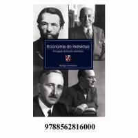 ECONOMIA DO INDIVÍDUO - O LEGADO DA ESCOLA AUTRÍACA