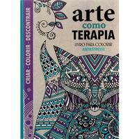 Arte Como Terapia:Livro para Colorir Antiestresse