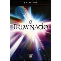 O Iluminado - J.C.Bridon - Esoterismo e Ocultismo
