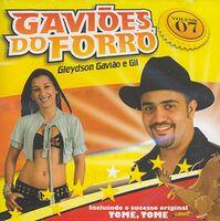 Gaviões Do Forró - Gleydson Gavião e Gil - Vol.07