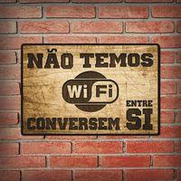 Placa Decorativa Solecasa Não Temos Wifi em MDF