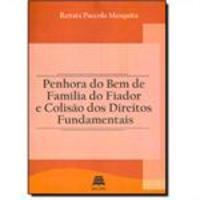 Penhora do Bem de Família do Fiador e Colisão dos Direitos Fundamentais