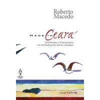 Made In Ceará - Indústria e Cidadania na Integração Global-Local