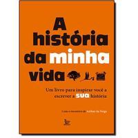 A História da Minha Vida - Um Livro Para Inspirar Você a Escrever a Sua História