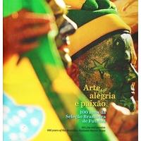 Arte, Alegria e Paixão - 100 Anos da Seleção Brasileira de Futebol