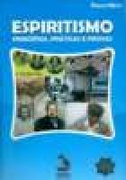 Espiritismo - Princípios, Práticas e Provas