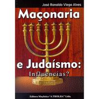 Maçonaria e Judaísmo: Influencias?