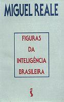 Figuras da Inteligencia Brasileira