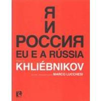 Eu e a Russia:Poemas de Khliébnikov Seleção