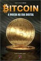 Bitcoin A Moeda Na Era Digital