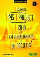 Usando MS Project 2010 em Gerenciamento de Projetos - Vol. 3 Série Gerencia de Projetos