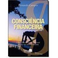 Consciência Financeira: Uma Visão Diferente Fará Você Atingir Sua Meta Financeira