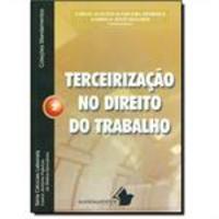 Terceirização no Direito do Trabalho - Vol.2 - Col. Mandamentos