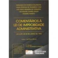Comentários À Lei de Improbidade Administrativa Lei 8.429 de 02 de Junho de 1992 3ª Edição 2014