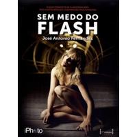 Sem Medo do Flash - O Guia Completo de Flash Dedicado