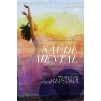 Saúde Mental Relatos do Dia A Dia de Um Psiquiatra Espírita