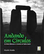 Andando em Círculos - As Pedras Milenares e o Caminho da Tríplice Espiral