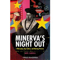 Minerva?s Night Out: Philosophy, Pop Culture, and Moving Pictures