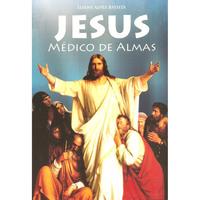 Jesus: Médico de Almas