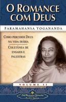 O Romance Com Deus Como Perceber Deus na Vida Diária Coletânia de Ensaios e Palestras Vol. 2