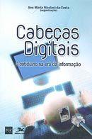Cabeças Digitais - O Cotidiano na da Informação