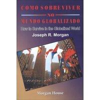 Como Sobreviver No Mundo Globalizado - Inglês e Português