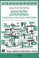 Educacao Comparada Conceito, Evolucao e Metodos
