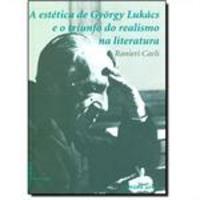 Estética de György Lukács e o Triunfo do Realismo na Literatura
