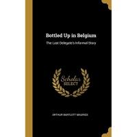 Bottled Up in Belgium: The Last Delegate's Informal Story