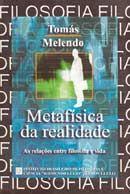 Metafísica da Realidade - As Relações Entre Filosofia e Vida